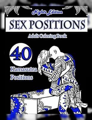 Sex Position Coloring Book (Nights Edition): 40 Kamasutra Positions Designs...