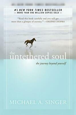 The Untethered Soul: Journey Beyond Yourself Paperback – October 3, 2007
