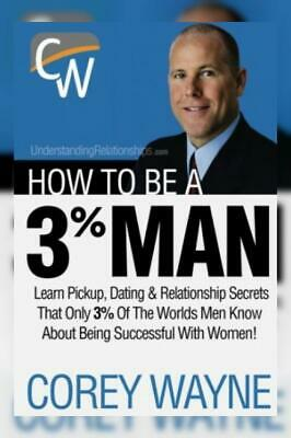 How To Be A 3% Man, Winning The Heart Of Woman Your Dreams Paperback –...