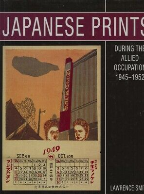 Japanese Prints during the Allied Occupation 1945- 1952 by Lawrence Smith