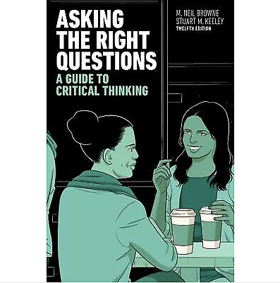Asking the Right Questions: A Guide to Critical Thinking 12th Edition {P.D. F}