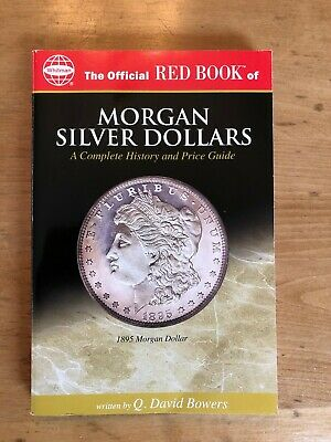 Red Book Morgan Silver Dollars by Q. David Bower NUMISMATIC RARITIES COPY SIGNED