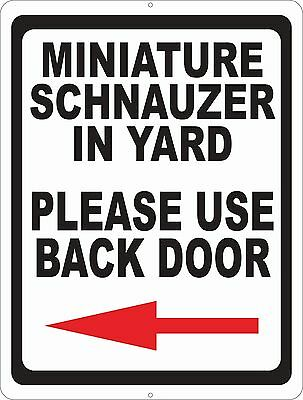 Miniature Schnauzer In Yard Please Use Back Door Sign Size Options