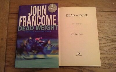 Dead Weight SIGNED John Francome Hardback, 2001 Book 1st/1st Edition