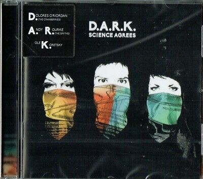 D.A.R.K. (Cranberries / Smiths) - Science agrees ( 2014 cd / Brand new & sealed)