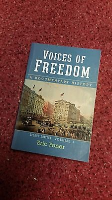 Voices of Freedom : A Documentary History by Eric Foner (2007, Paperback)