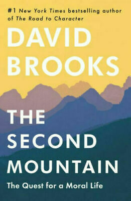 The Second Mountain: The Quest for a Moral Life by David Brooks (eBooks, 2019)