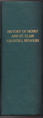 History of Henry and St. Clair Counties, Missouri. 1969 Reprint of 1883 Edition
