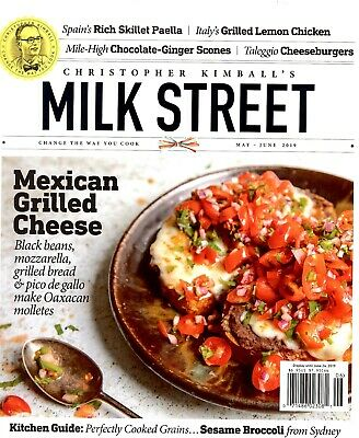 Christopher Kimball's Milk Street Magazine May 2019 MEXICAN GRILLED CHEESE