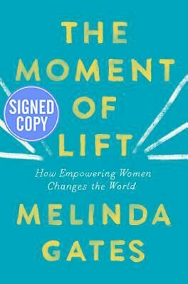 The Moment of Lift by Melinda Gates SIGNED / AUTOGRAPHED Hardcover