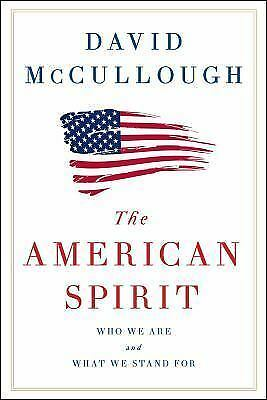 The American Spirit: Who We Are and What We Stand For by McCullough, David