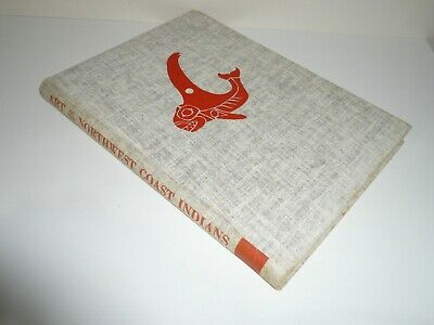 Art Of The Northwest Coast Indians By Robert B. Inverarity Dated 1950