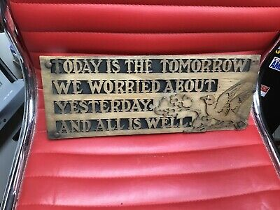 """Vintage/antique shed sign old fretwork """"TODAY IS THE TOMORROW"""" ... with BIRD"""