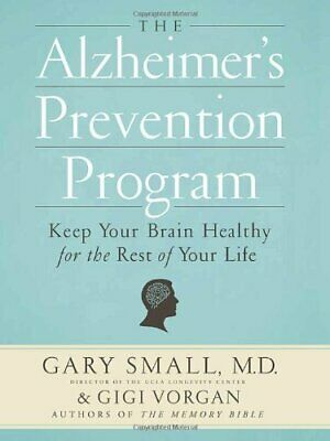 Alzheimer's Prevention Program, The By W. Small