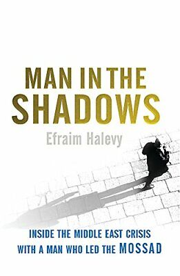 Man in the Shadows: Inside the Middle East Crisis with a Man wh .9780753821930