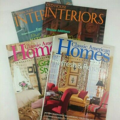 4 Home Decor Magazines- 2 Classic American Homes & 2 Old-House Interiors 97-2000