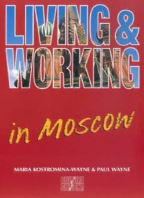 Living and Working Abroad in Moscow (Living & working abroad)