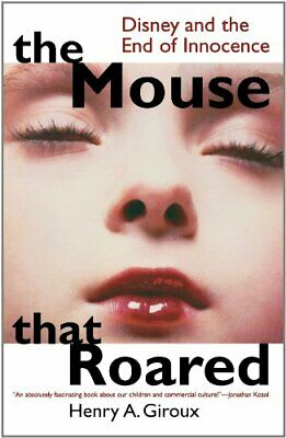 The Mouse that Roared: Disney and the End of Innocence (Culture & Education) (C