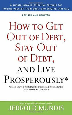 How to Get Out of Debt, Stay Out of Debt, and Live Prosperously*: Based on the