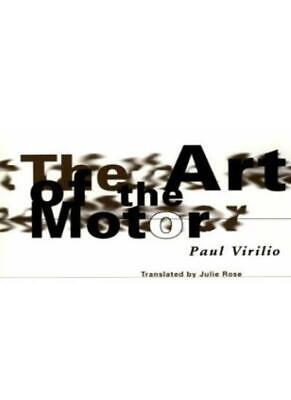 The Art of the Motor By Paul Virilio