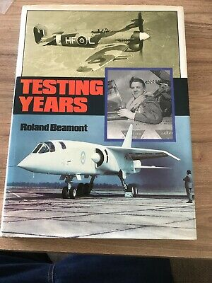 TESTING YEARS - Beamont, Roland. Rare Book Aircraft