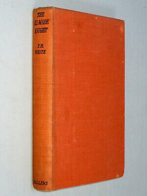 THE ILL-MADE KNIGHT - T H. White (1941 First Edition) Sir Lancelot Merlin Arthur