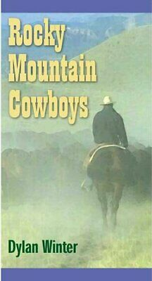 Rocky Mountain Cowboys By Dylan Winter.