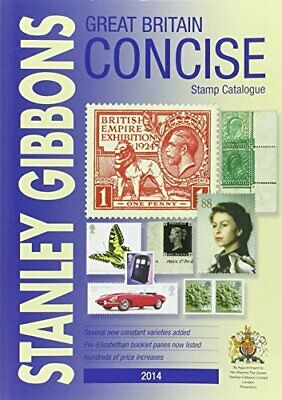 Stanley Gibbons Stamp Catalogue 2014: Great Britain Concise By Stanley Gibbons