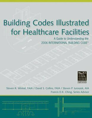 Building Codes Illustrated: Building Codes Illustrated for Healthcare...