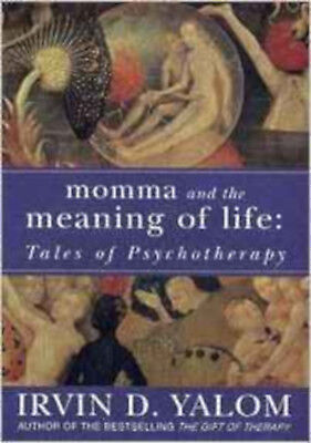 Momma and the Meaning of Life: Tales of Psychotherapy, New, Yalom, Irvin Book