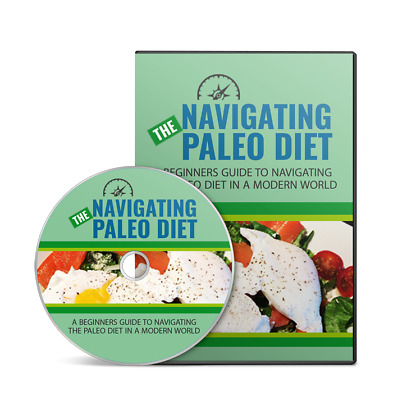 Navigating Paleo Diet Video Course-Maintain A Healthy And Fit Body