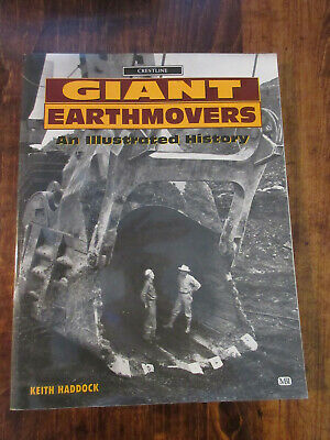 Giant Earthmovers An Illustrated History