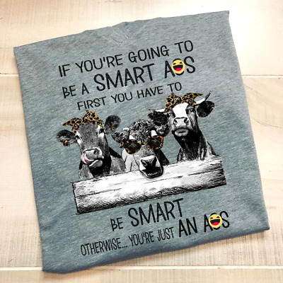 f6ebd1477b Heifer If You're Going To Be A Smartass Be Smart T Shirt Grey Cotton