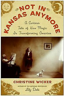 Not In Kansas Anymore: A Curious Tale of How Magic ... | Livre | état acceptable