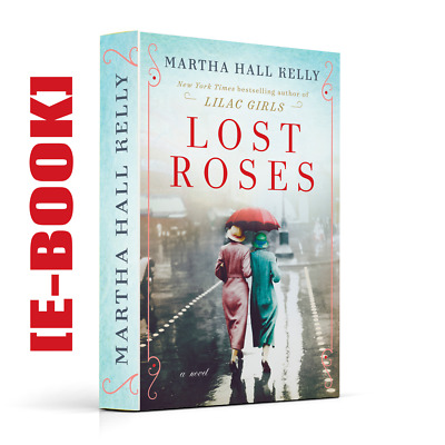Lost Roses A Novel by Martha Hall Kelly | (eBooks) PDF,ePub,MoBi