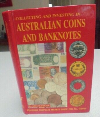 Collecting and Investing in Australian Coins and Banknotes First Edition