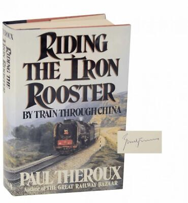 Paul THEROUX / RIDING THE IRON ROOSTER BY TRAIN THROUGH CHINA First #129413