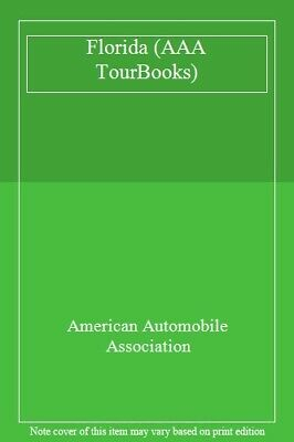 Florida (AAA TourBooks) By American Automobile Association. 9780749508463