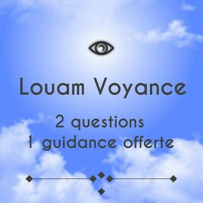 Louam Voyance  Medium Confirmée 2questions+1GUIDANCE Offerte En1h 7j/7.
