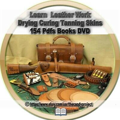154 pdfs Learn Leather Work Working Tanning Skins Drying Skins Curing DVD