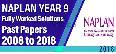 NAPLAN Year 9  Past papers with fully worked solutions 2008 to 2018
