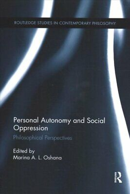 Personal Autonomy and Social Oppression Philosophical Perspectives 9781138731523