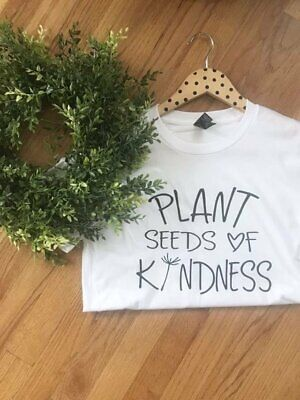 Plant Seeds of Kindness - Shirt V neck Sweater Hoodie Be Kind Quote Flowers Hear