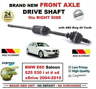 FOR BMW E60 Saloon 525 530 i xi d xd xDrive 2004-2010 NEW FRONT RIGHT DRIVESHAFT