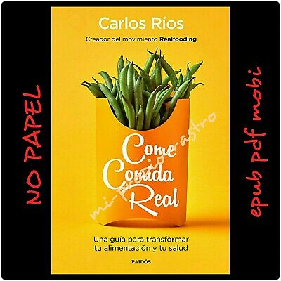 "New @ Bestseller -Come Comida Real-Carlos Rios- Ebook/Pdf/Ebup"""" No Papel"""""