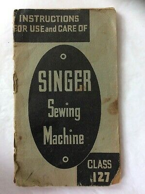 Vintage Instructions for Singer Sewing Machine Class 127