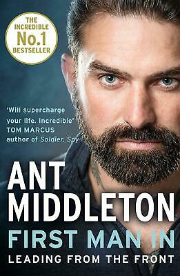 First Man In : Leading from the Front by Ant Middleton New 2019 Paperback Book