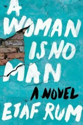 A Woman Is No Man A Novel by Etaf Rum 9780062699763 | Brand New