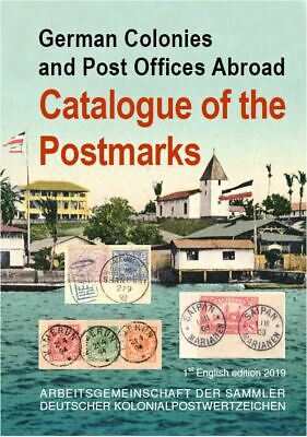 German Colonies – Catalogue of the Postmarks, 1st English Edition 2019