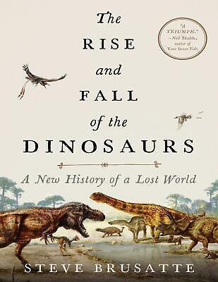 The Rise and Fall of the Dinosaurs 2018 by Steve Brusatte (E-B0K&AUDI0||E-MAILE